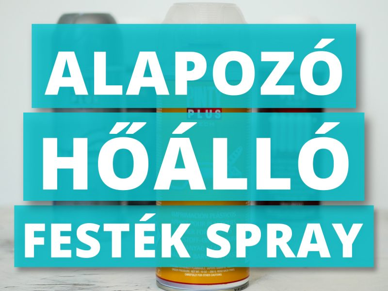Alapozó és hőálló festék sprayk